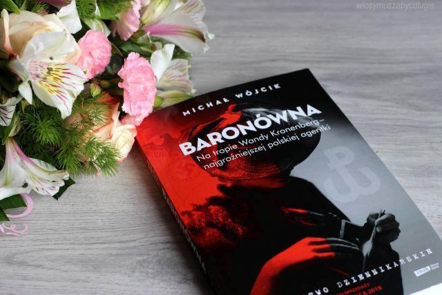 Michał Wójcik – Baronówna. Na tropie Wandy Kronenberg – najgroźniejszej polskiej agentki. Śledztwo dziennikarskie