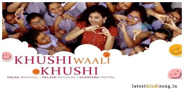Khushi-Waali-Khushi-Hindi-Lyrics-Palak-Muchhal
