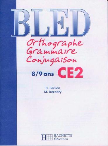 Bled : Orthographe Grammaire Conjugaison CE2