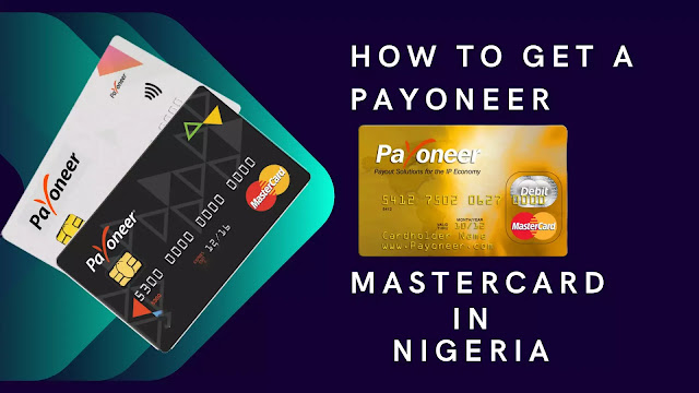 This image shows How to get a Payoneer Mastercard in Nigeria?