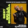 Mixtape Alert: DJ Bolexzie - Best Of Bella Shmurda