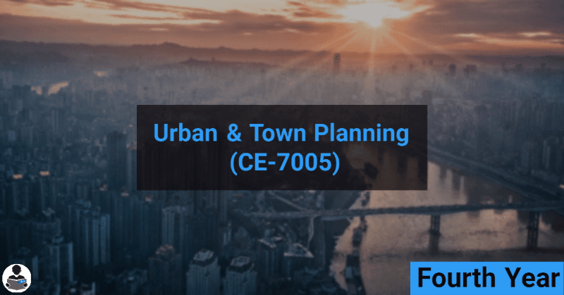 Urban & Town Planning (CE-7005) RGPV notes CBGS Bachelor of engineering