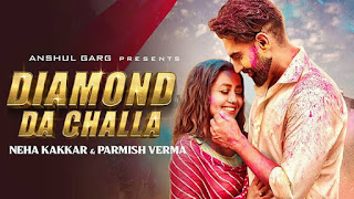 Diamond Da Challa Lyrics-Neha Kakkar & Parmish Verma-Lyrics Mania