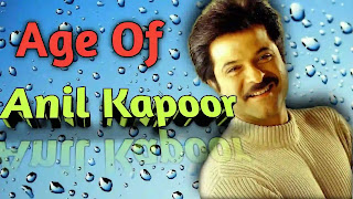 Age Of Anil Kapoor