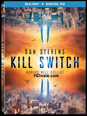 Kill Switch (2017) Movie Download 720p BluRay 800mb