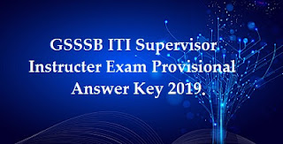 GSSSB ITI Supervisor Instructer Exam Provisional Answer Key 2019