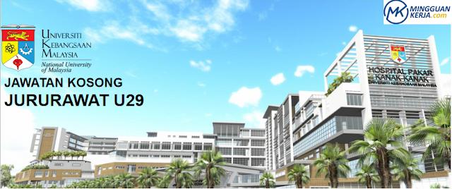 Terkini: Iklan Kekosongan Jawatan Jururawat U29 di Hospital Pakar Kanak-Kanak Universiti Kebangsaan Malaysia (HPKK UKM) Disember 2019
