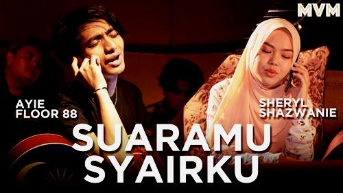 Lirik Lagu : Suaramu Syairku - Sheryl Shazwanie & Ayie Floor 88