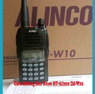 Cara Setting Dan Reset HT Alinco DJ-W10