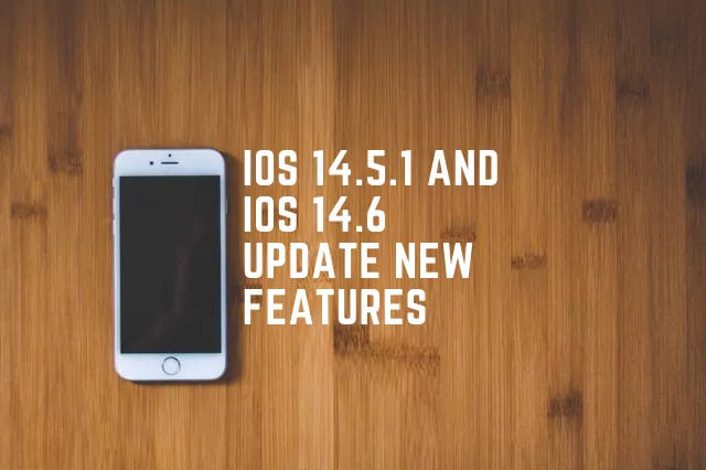 iOS 14.5.1 and iOS 14.6 beta 2 new features, bug and review