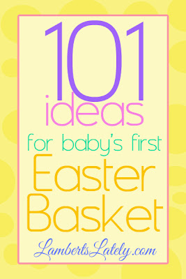 101 ideas for baby's first Easter basket. These ideas range from ideas for newborn babies to early toddlers, and there are ideas for both boys and girls.