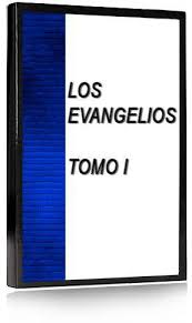 Los Evangelios Tomo I