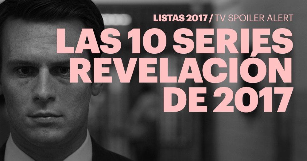 Las 10 series revelación de 2017