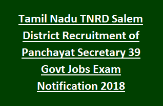 Tamil Nadu TNRD Salem District Recruitment of Panchayat Secretary 39 Govt Jobs Exam Notification 2018