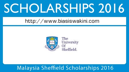 Malaysia Sheffield Scholarships 2016 For Malaysia Students