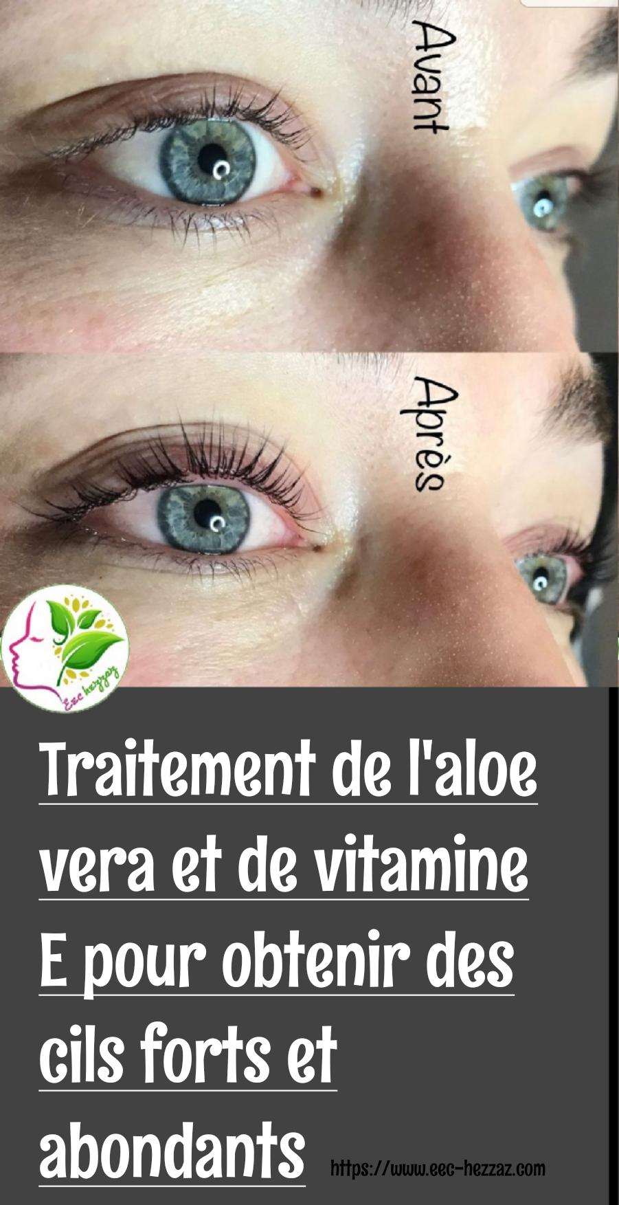Traitement de l'aloe vera et de vitamine E pour obtenir des cils forts et abondants