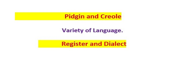 Pidgin and Creole / Dialect and Register as Language variety in sociolinguistics | Try.Fulfil