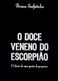 Bruna Surfistinha - O DOCE VENENO DO ESCORPIAO