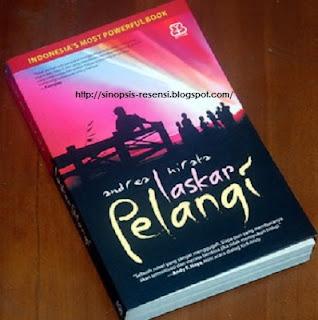 Resensi Buku Laskar Pelangi Karya Andrea Hirata, Sinopsis Novel Laskar Pelangi