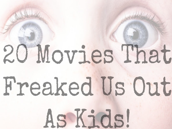 20 Movies That Freaked Us Out As Kids