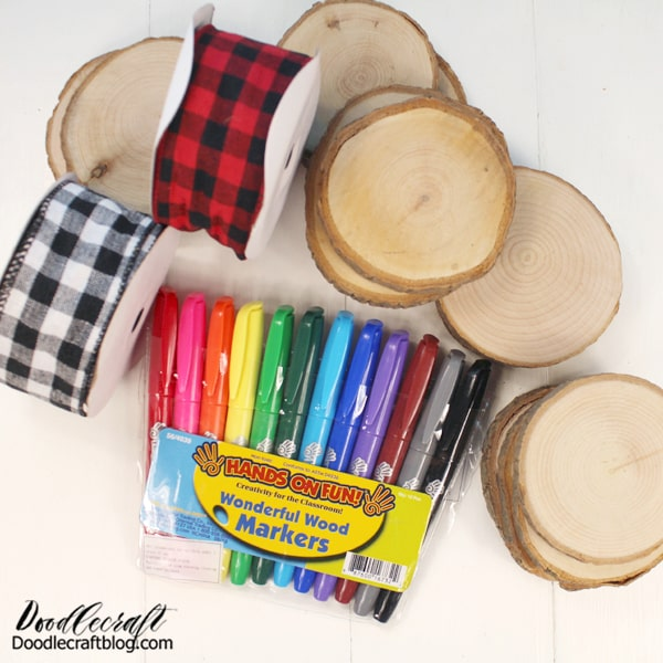 Supplies Needed for Wood Slice Ornaments: Wood Slices Buffalo Plaid Ribbon Buffalo Check Ribbon Hands On Fun Wonderful Wood Markers Drill/Bit