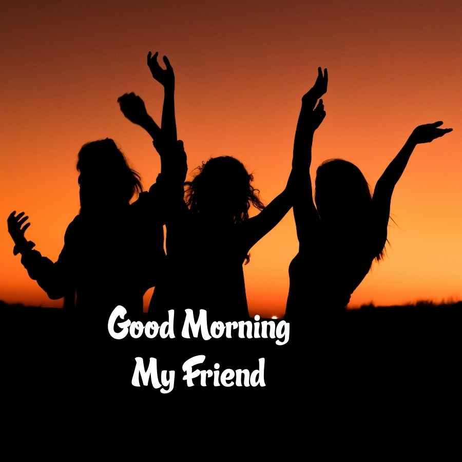 friend good morning