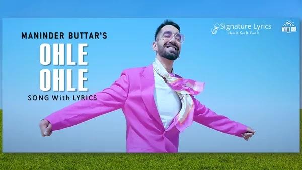 Ohle Ohle Lyrics - Maninder Buttar   MixSingh   JUGNI