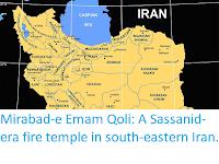 https://sciencythoughts.blogspot.com/2019/10/mirabad-e-emam-qoli-sassanid-era-fire.html