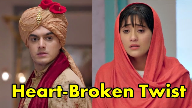 Heart-Broken Twist : Naira refuse to return back Kartik heartbroken in Yeh Rishta Kya Kehlata Hai
