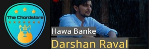 Darshan Raval - HAWA BANKE Easy Guitar Chords