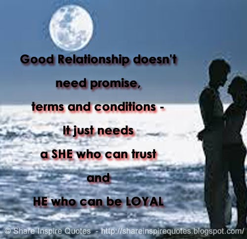 Relationship Promise Quotes: Good Relationship Doesn't Need Promise, Terms And