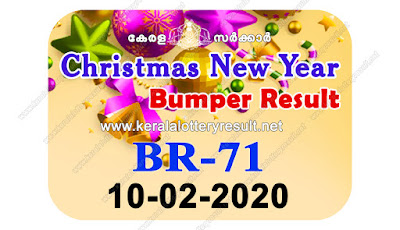 keralalotteryresult.net: kerala lottery result 10.02.2020 X'mas New Year Bumper BR 71 10 February 2020 result, 10 02 2020, kerala lottery result 10-02-2020, X'mas New Year Bumper lottery BR 71 results 10-02-2020, 10/02/2020 kerala lottery today result X'mas New Year Bumper, 10/02/2020 X'mas New Year Bumper lottery BR-71, X'mas New Year Bumper 10.02.2020, 10.02.2020 lottery results, kerala lottery result October 10 2020, kerala lottery results 10th February 2020, 10.02.2020 week BR-71 lottery result, 10.02.2020 X'mas New Year Bumper BR-71 Lottery Result, X'mas New Year Bumper Lottery 2019-2020  BR 71