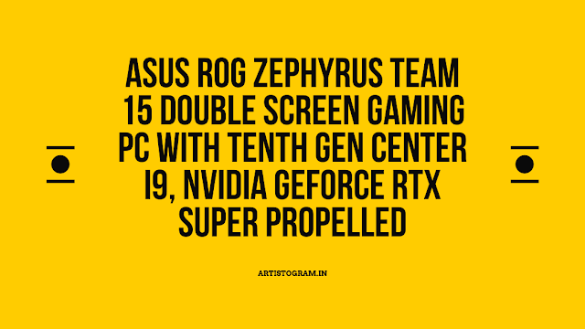 Asus ROG Zephyrus Team 15 Double Screen Gaming PC With tenth Gen Center i9, Nvidia GeForce RTX Super Propelled