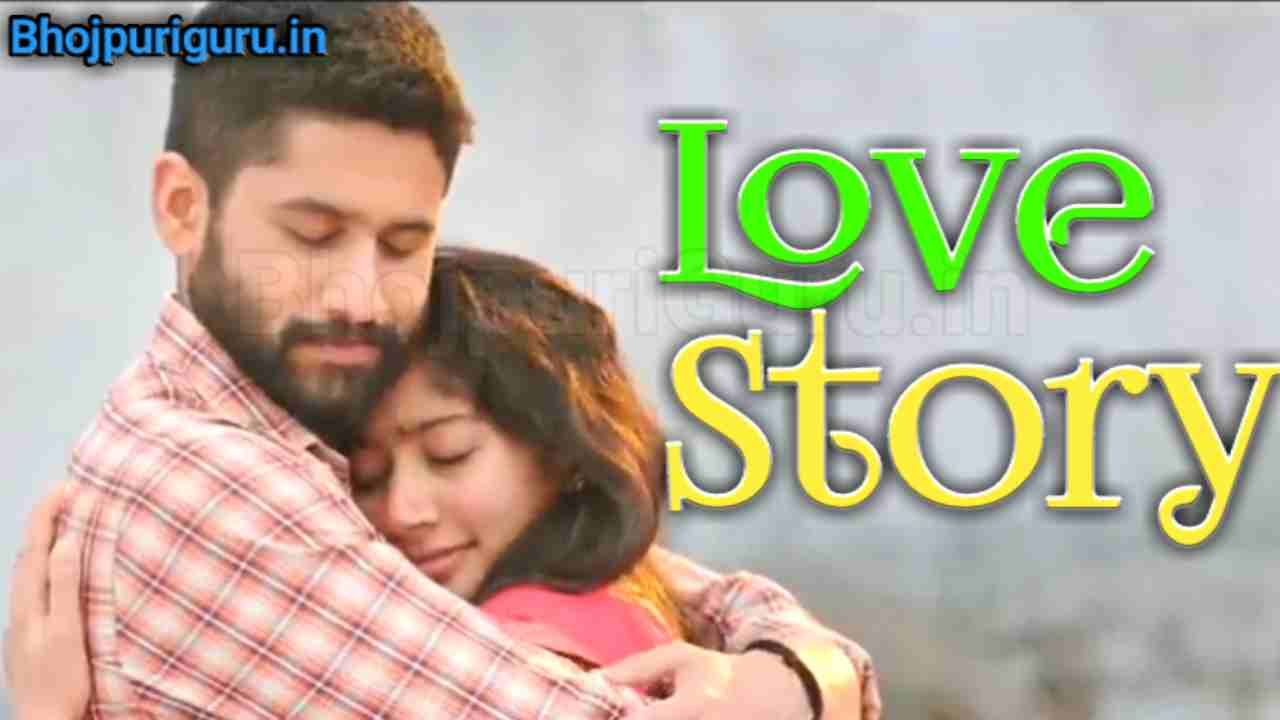 Love Story South Movie 2021 Naga Chaitanya, Sai Pallavi, Budget, Release Date,