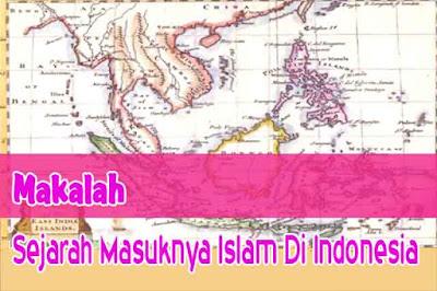 Makalah Sejarah Masuknya Islam Di Indonesia