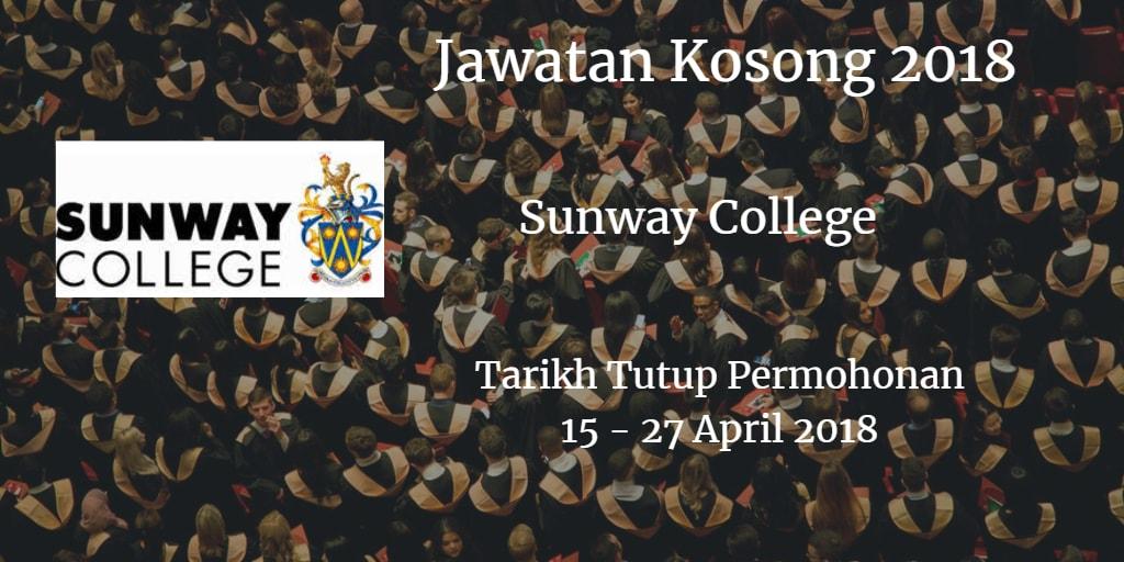 Jawatan Kosong Sunway College 15 - 27 April 2018