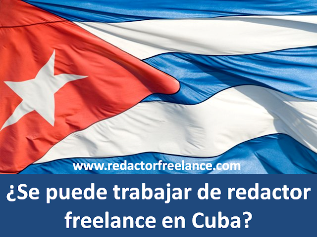 ¿se puede trabajar de redactor freelance en Cuba?