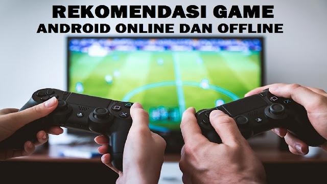 http://www.adsense-eca.info/2019/08/rekomendasi-game-android-online-dan-offline-terbaru.html