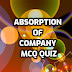 MCQ Quiz on Absorption of Company