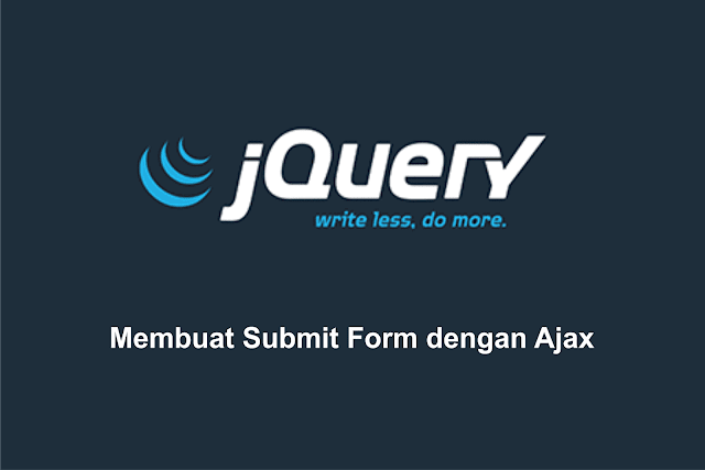 Membuat Submit Form dengan Ajax