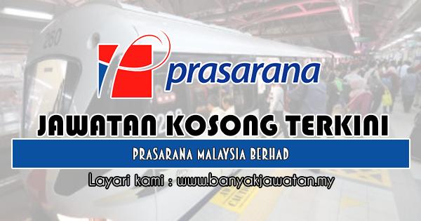 Jawatan Kosong 2019 di Prasarana Malaysia Berhad