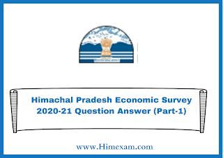 Himachal Pradesh Economic Survey 2020-21 Question Answer (Part-1)