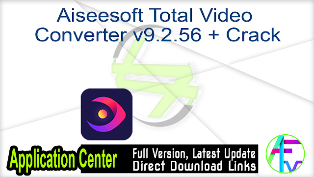Aiseesoft Total Video Converter v9.2.56 + Crack