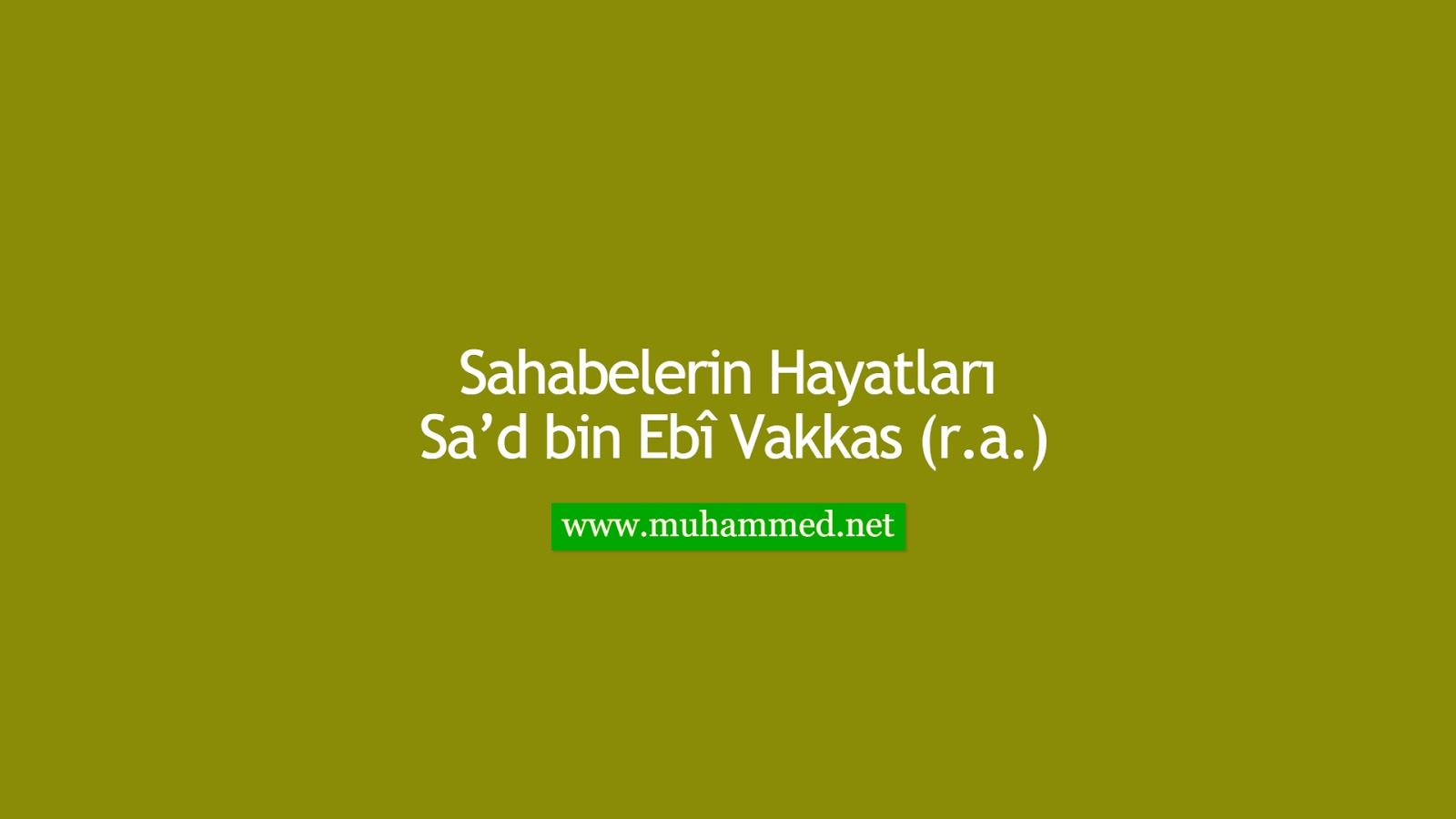 Sa'd bin Ebî Vakkas (r.a.)