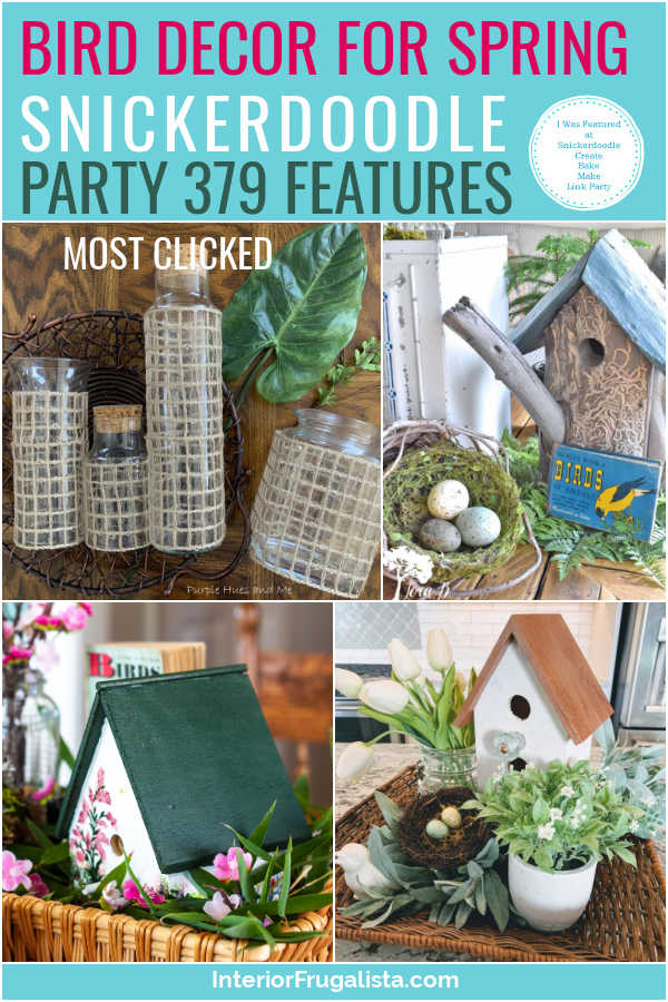 Bird Decor For Spring - Snickerdoodle Create Bake Make Link Party 379 Features co-hosted by Interior Frugalista #linkparty #linkpartyfeatures #snickerdoodleparty