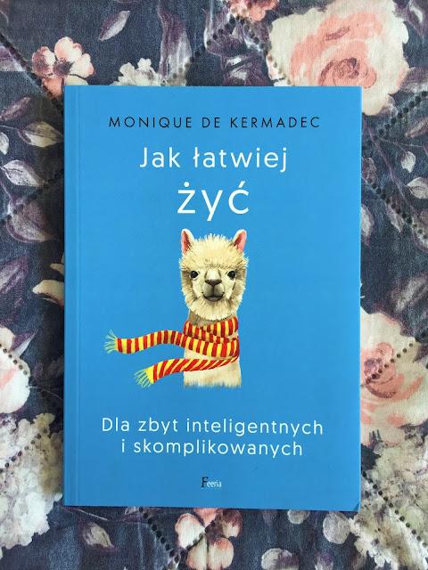 """Recenzje #203 - """"Jak łatwiej żyć dla zbyt inteligentnych i skomplikowanych"""" - okładka książki - Francuski przy kawie"""