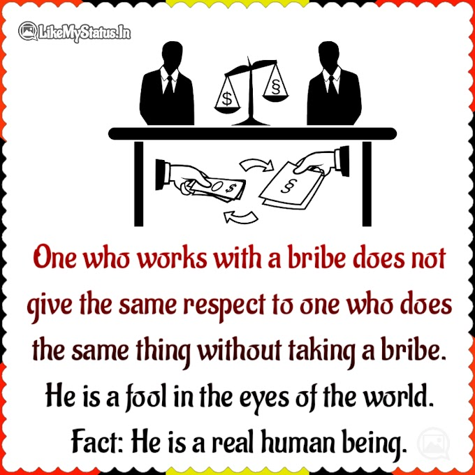 One who works with a bribe