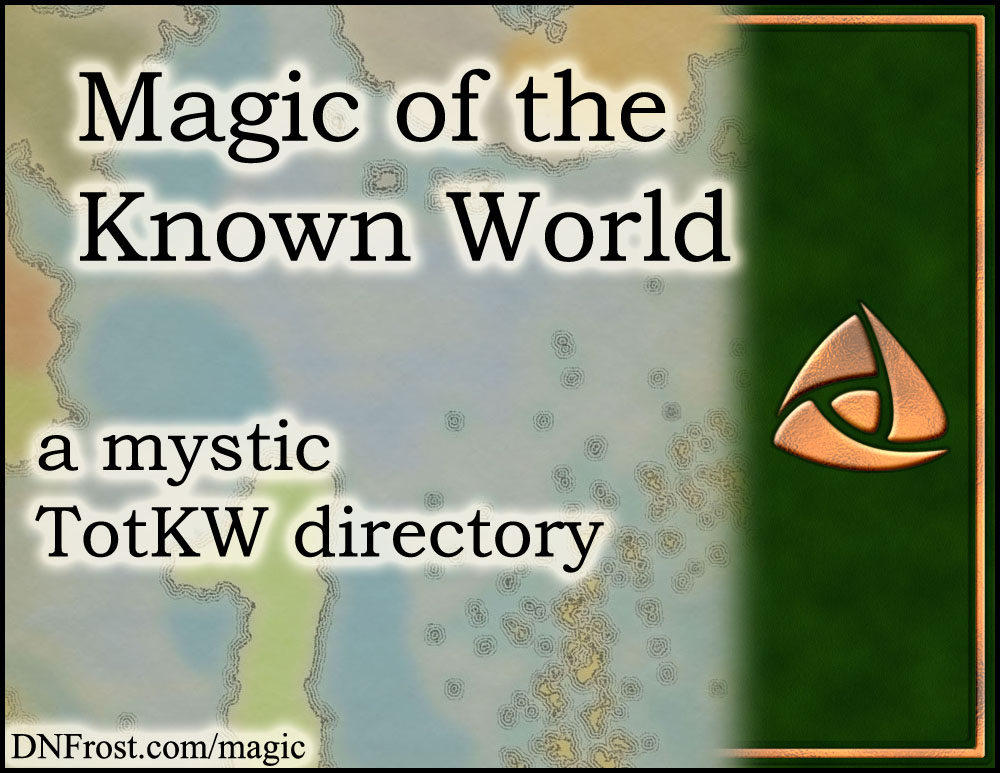 Magic of the Known World: download your magic system guide www.DNFrost.com/magic #TotKW A mystic resource by D.N.Frost @DNFrost13 Part of a series.