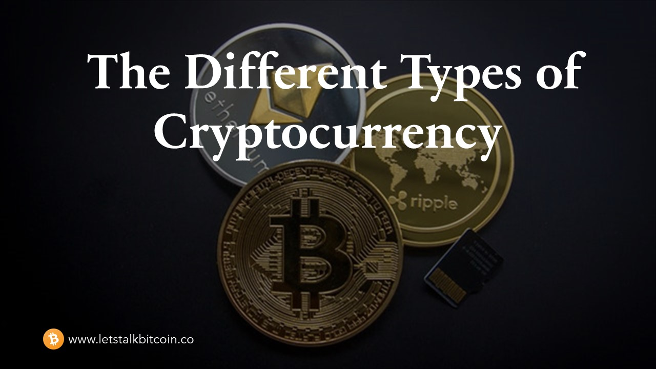 The Different Types of Cryptocurrency