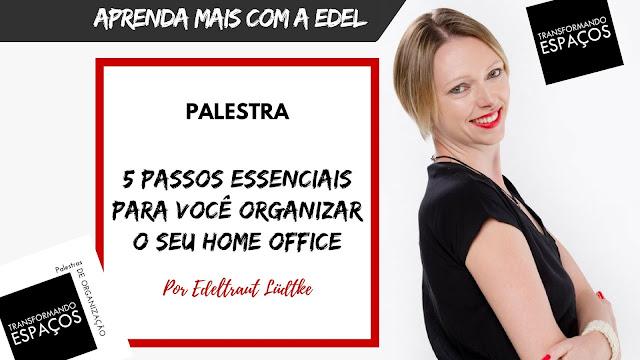Minha Palestra: 5 passos essenciais para você organizar o seu home office